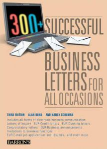 300 Successful Business Letters For All Occasions 3rd Edtion by Alan Bond