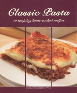 Classic Pasta By Jacqueline Bellefontaine (2010)