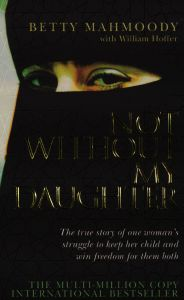 Not Without My Daughter by Betty Mahmoody (2004)