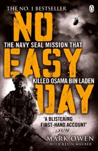 No Easy Day: The Only First Hand Account Of The Navy Seal Mission That Killed Osama Bin Laden by Mark Owen (2013)