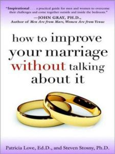 How to Improve Your Marriage without Talking About it by Patricia Love and Steven Stosny - Paperback