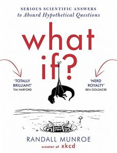 What If  - Serious Scientific Answers to Absurd Hypothetical Questions Paperback