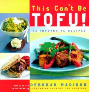 This Can't be Tofu by Deborah Madison - Paperback