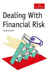Dealing with Financial Risk by David Shirreff - Hardcover