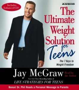 The Ultimate Weight Solution for Teens by Jay McGraw - Audio CD