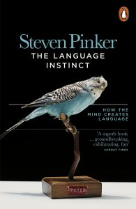 The Language Instinct: How the Mind Creates Language by Steven Pinker - Paperback