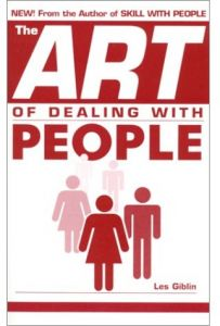 The Art of Dealing with People by Les Giblin - Paperback