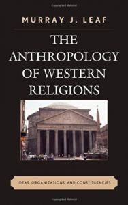 The Anthropology of Western Religions by Murray J. Leaf - Hardcover