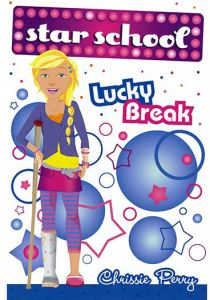 Star School Lucky Break by Chrissie Perry - Paperback