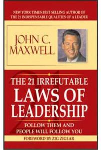 The 21 Irrefutable Law of Leadership by John C. Maxwell - Paperback