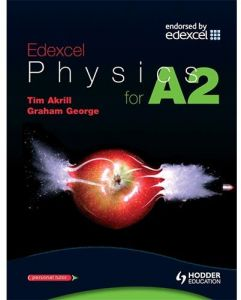 Edexcel Physics for A2 by Tim Akrill and Graham George - Paperback