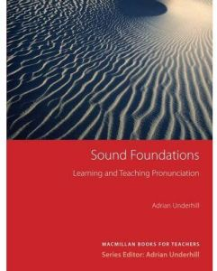 Sound Foundations Learning and Teaching Pronunciation by Adrian Underhill - Paperback