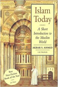 Islam Today: A Short Introduction to the Muslim World by Dr. Akbar S. Ahmed - Paperback