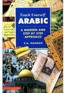 Teach Yourself Arabic A Modern And Step by Step Approach by S. A. Rahman - Paperback