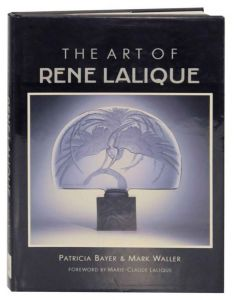 The Art of Rene Lalique by Patricia Bayer and Mark Waller - Hardcover