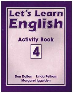 Let's Learn English Activity Book 4 by Don A Dallas and Margaret Iggulden - Paperback