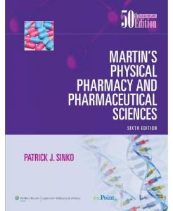 Martin's Physical Pharmacy and Pharmaceutical Sciences Sixth Edition by Patrick J. Sinko - Hardcover