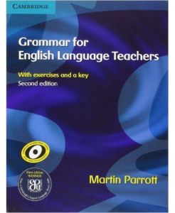 Grammar for English Language Teachers with Exercises and a Key Second Edition by Martin Parrott - Paperback