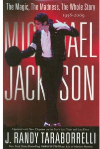 Michael Jackson: The Magic, The Madness, The Whole Story, 1958-2009 by J. Randy Taraborrelli - Hardcover