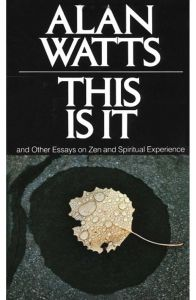 This Is It: and Other Essays on Zen and Spiritual Experience by Alan W. Watts - Paperback