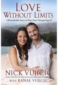 Love Without Limits: A Remarkable Story of True Love Conquering All by Nick Vujicic - Paperback