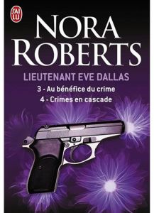 Lieutenant Eve Dallas 3 & 4 by Nora Roberts