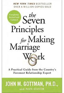 The Seven Principles for Making Marriage Work: A Practical Guide from the Country's Foremost Relationship Expert by John Gottman Ph.D. - Paperback