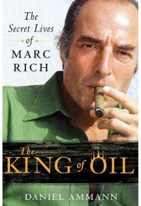 The King of Oil: The Secret Lives of Marc Rich by Daniel Ammann - Paperback