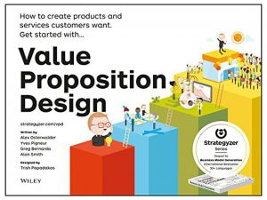 Value Proposition Design: How to Create Products and Services Customers Want by Alexander Osterwalder - Paperback