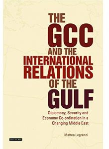 The GCC and the International Relations of the Gulf by Matteo Legrenzi - Paperback