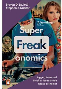 Superfreakonomics Global Cooling, Patriotic Prostitutes and Why Suicide Bombers Should Buy Life Insurance by Steven D. Levitt - Paperback