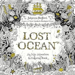 Lost Ocean: An Inky Adventure And Coloring Book For Adults by Johanna Basford - Paperback