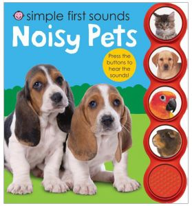 Simple First Sounds Noisy Pets by Roger Priddy - Board Book