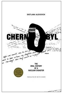 Voices From Chernobyl: The Oral History Of A Nuclear Disaster by Svetlana Alexievich - Paperback
