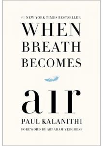 When Breath Becomes Air by Paul Kalanithi - Hardcover