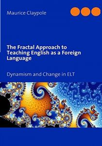 The Fractal Approach to Teaching English As A foreign Language by Maurice Claypole - Paperback