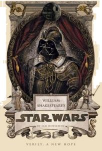 William Shakespeare's Star Wars: Verily, a New Hope by Ian Doescher - Hardcover