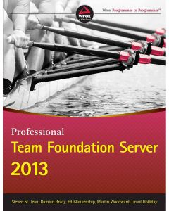 Professional Team Foundation Server 2013 by Steven St Jean and Grant Holliday - Paperback