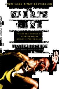 The Sports Gene: Inside the Science of Extraordinary Athletic Performance by David Epstein - Hardcover