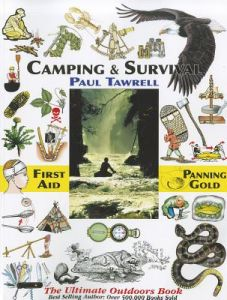 Camping & Survival: The Ultimate Outdoors Book by Paul Tawrell - Paperback