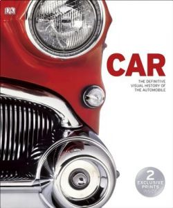 Car: The Definitive Visual History of the Automobile by DK Publishing - Hardcover