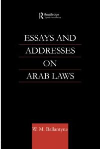 Essays and Addresses on Arab Laws by W.M. Ballantyne - Paperback