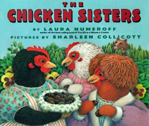 The Chicken Sisters by Laura Numeroff, Sharleen Collicott - Hardcover