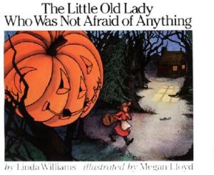 The Little Old Lady Who Was Not Afraid of Anything by Linda Williams, Megan Lloyd - Hardcover