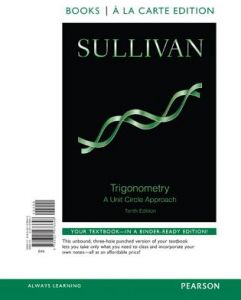 Trigonometry: A Unit Circle Approach, Books a la Carte Edition Plus New Mymathlab -- Access Card Package 10st Edition  by Michael Sullivan - Paperback