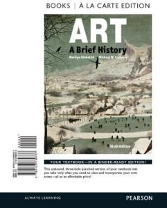 Art: A Brief History, Books a la Carte Edition Plus Revel -- Access Card Package 6th Edition  by Marilyn Stokstad, Michael Cothren - Paperback