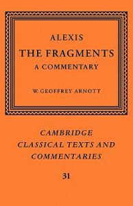 Alexis: The Fragments: A Commentary by Alexis, W. Geoffrey Arnott - Paperback