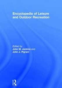 Encyclopedia of Leisure and Outdoor Recreation by John Jenkins, John Pigram - Paperback