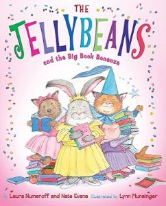 The Jellybeans and the Big Book Bonanza by Laura Numeroff, Nate Evans, Lynn Munsinger - Hardcover
