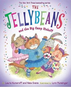The Jellybeans and the Big Camp Kickoff by Laura Numeroff, Lynn Munsinger, Nate Evans - Hardcover